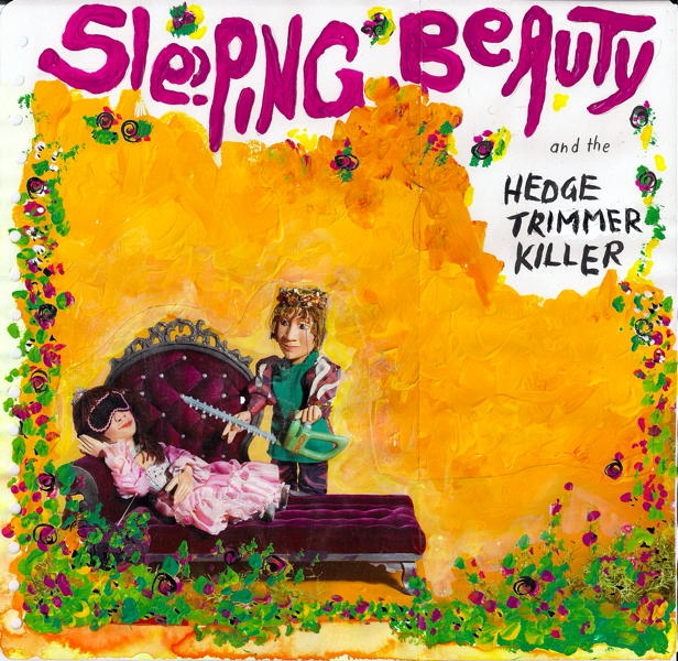 2014-04-28 sleeping beauty and the hedge trimmer killer 1